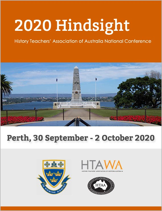 2020 Hindsight - History Teachers' Association of Australia National Conference - Perth.